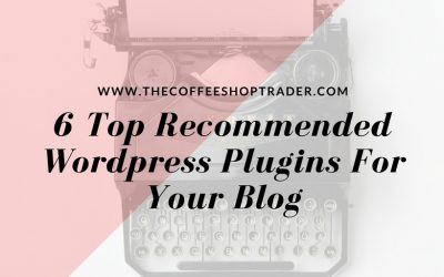 6 Top Recommended WordPress Plugins For Your Blog