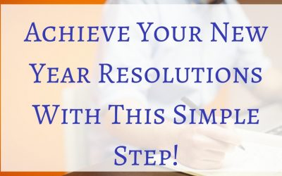 Achieve Your New Year Resolutions With This Simple Step!