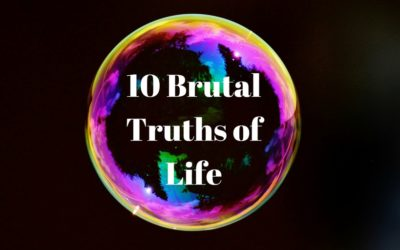 10 Brutal Truths of Life You Have to Face